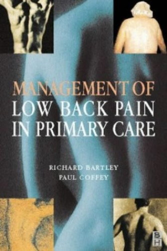 Management of Low Back Pain in Primary Care By Richard Bartley