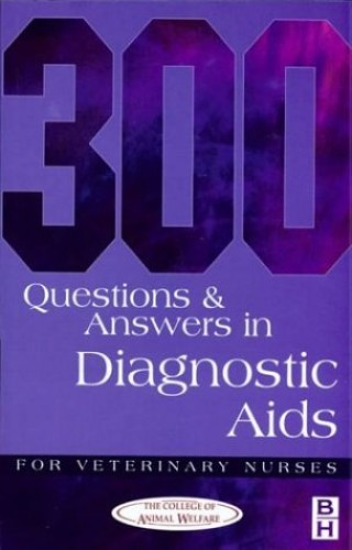 300 Questions and Answers in Diagnostic Aids for Veterinary Nurses By CAW