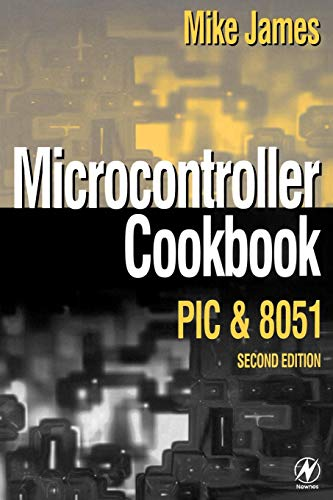 Microcontroller Cookbook, Second Edition: Second Edition By Mike James (Westland Helicopters, UK)