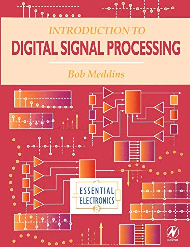 Introduction to Digital Signal Processing (Essential Electronics) By Robert Meddins (University of East Anglia, UK)