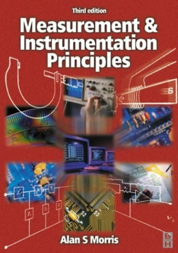 Measurement and Instrumentation Principles By Alan S. Morris