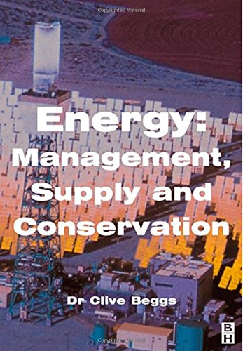 Energy: Management, Supply and Conservation By Clive Beggs