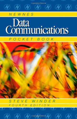 Newnes Data Communications Pocket Book (Newnes Pocket Books) By Steve Winder (European Field Applications Engineer for Intersil Inc., California, USA)