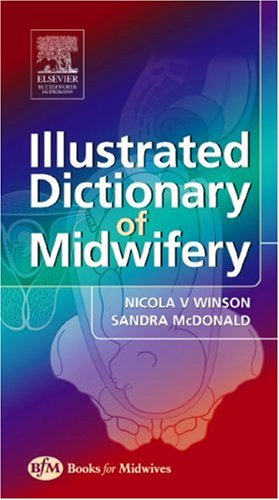 Illustrated Dictionary of Midwifery by Nicola Winson