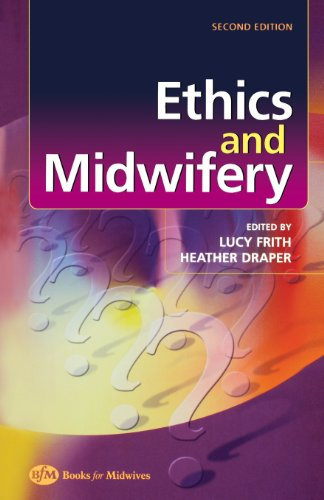 Ethics and Midwifery: Issues in Contemporary Practice, 2e By Lucy Frith