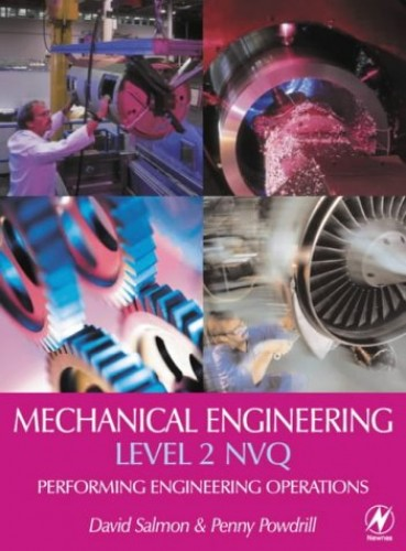 Mechanical Engineering: Level 2 Nvq: Performing Engineering Operations: NVQ Level 2 By David Salmon