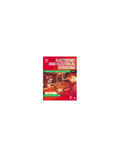 Electronic and Electrical Servicing: Level 2: Consumer and Commercial Electronics Core Units Level 2 By Ian Robertson Sinclair