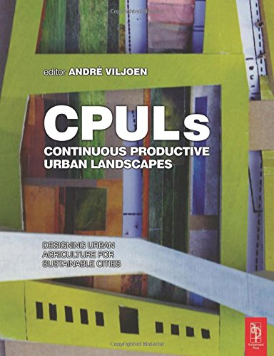 Continuous Productive Urban Landscapes By Edited by Andre Viljoen