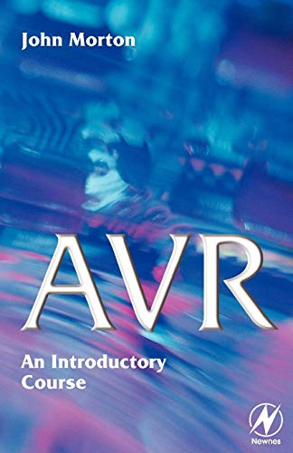 AVR: An Introductory Course By John Morton (Oxford University, UK)
