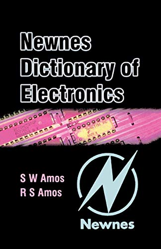 Newnes Dictionary of Electronics by S.W. Amos
