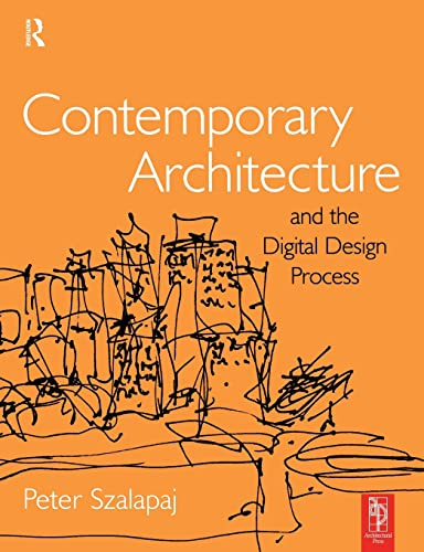 Contemporary Architecture and the Digital Design Process By Peter Szalapaj