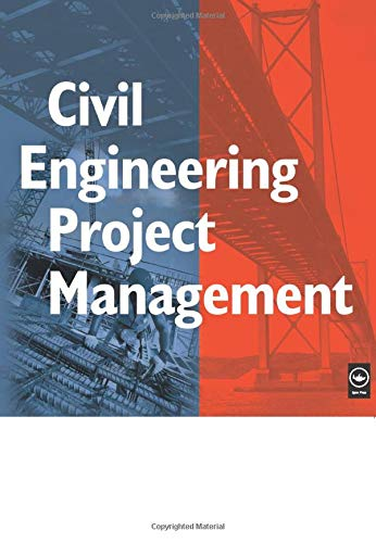 Civil Engineering Project Management By Alan Twort (Formerly consultant at Binnie, Black & Veatch, UK)