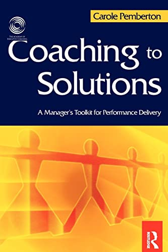 Coaching to Solutions By Carole Pemberton