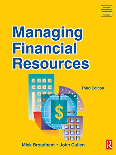 Managing Financial Resources (CMI Diploma in Management Series) By Mick Broadbent
