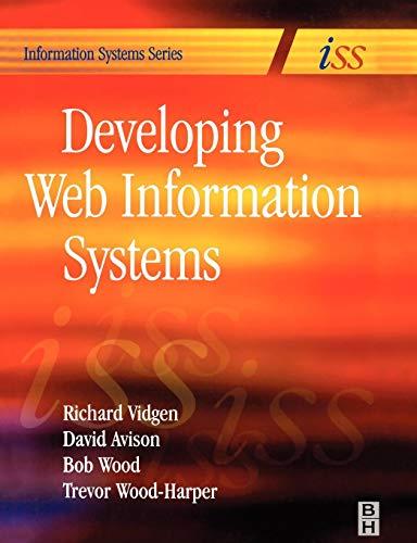 Developing Web Information Systems By Richard Vidgen (School of Management, University of Bath)