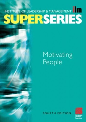 Motivating People By Institute of Leadership & Management