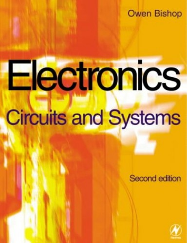 Electronics - Circuits and Systems By O.N. Bishop