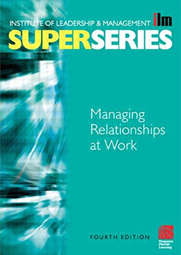 Managing Relationships at Work By Institute of Leadership & Management