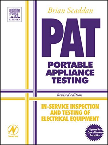 PAT - Portable Appliance Testing: In-service Inspection and Testing of Electrical Equipment by Brian Scaddan