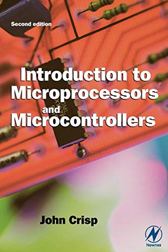 Introduction to Microprocessors and Microcontrollers By John Crisp (Technical Author and Lecturer, Suffolk, UK)