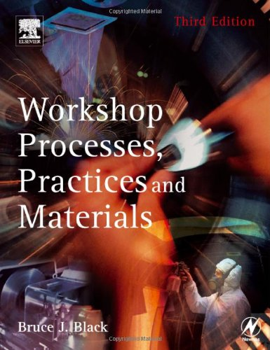 Workshop Processes, Practices and Materials By Bruce Black
