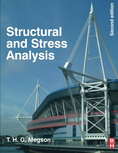 Structural and Stress Analysis by T. H. G. Megson