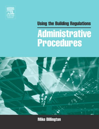 Using the Building Regulations: Administrative Procedures: Administrative Procedures by Mike Billington