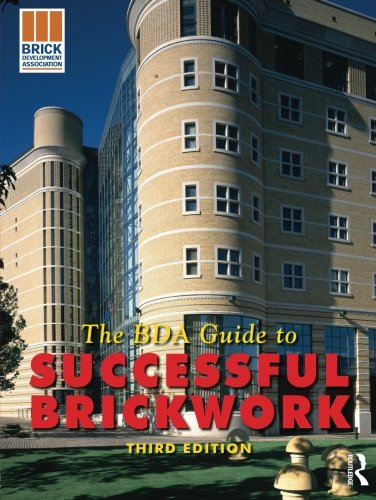 The BDA Guide to Successful Brickwork By The Brick Development Association