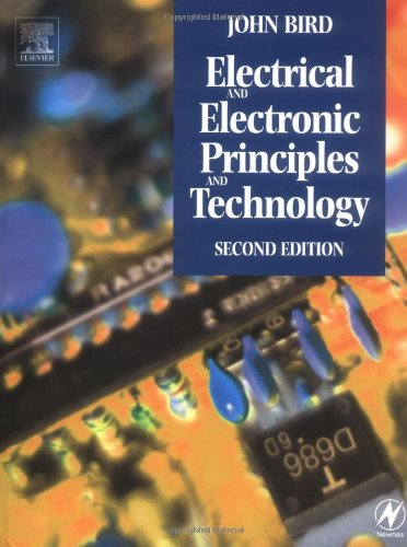 Electrical and Electronic Principles and Technology By John O. Bird