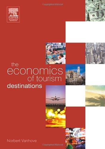 The Economics of Tourism Destinations By Norbert Vanhove
