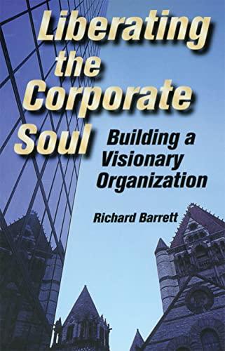 Liberating the Corporate Soul By Richard Barrett