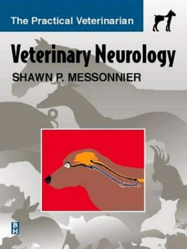 Veterinary Neurology: The Practical Veterinarian Series By Shawn P Messonnier