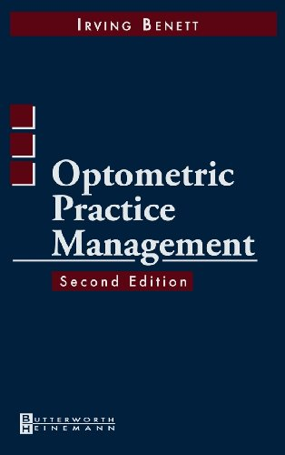 Optometric Practice Management By Irving Bennett