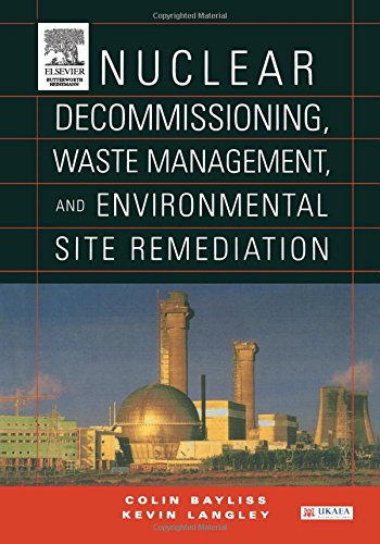Nuclear Decommissioning, Waste Management, and Environmental Site Remediation by Colin Bayliss (United Kingdom Atomic Energy Authority (UKAEA), Director of Major Projects)