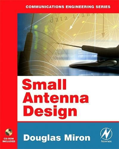 Small Antenna Design (Communications Engineering (Paperback)) By Douglas B. Miron (Consultant)