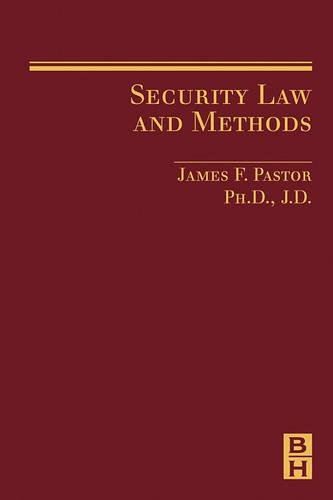 Security Law and Methods By James Pastor (Assistant Professor, Calumet College of St. Joseph President- SecureLaw Ltd. and formerly Adjunct Instructor at Northwestern University-Center for Public Safety)