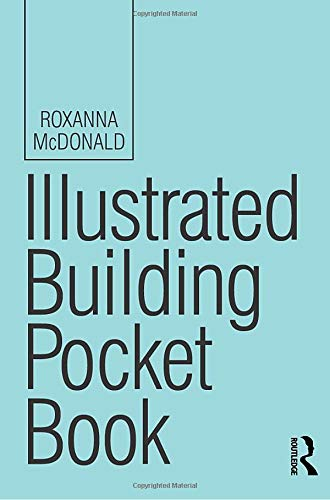 Illustrated Building Pocket Book (Routledge Pocket Books) By Roxanna McDonald