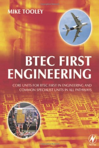 BTEC First Engineering: Core units for BTEC Firsts in Engineering and common specialist units in all pathways By Mike Tooley