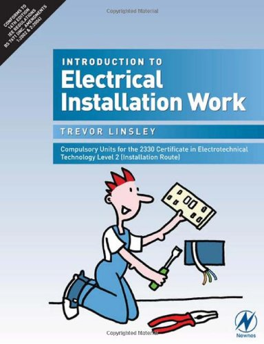 Introduction to Electrical Installation Work: Compulsory Units for the 2330 Certificate in Electrotechnical Technology Level 2 (Installation Route) by Trevor Linsley