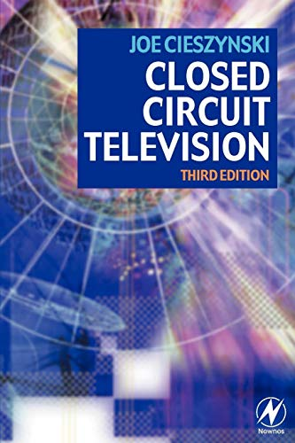 Closed Circuit Television By Joe Cieszynski (Training Consultant, Manchester, U.K.)