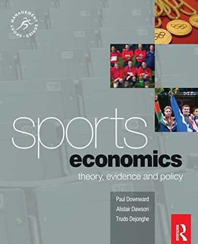 Sports Economics By Paul Downward (Loughborough University, UK)