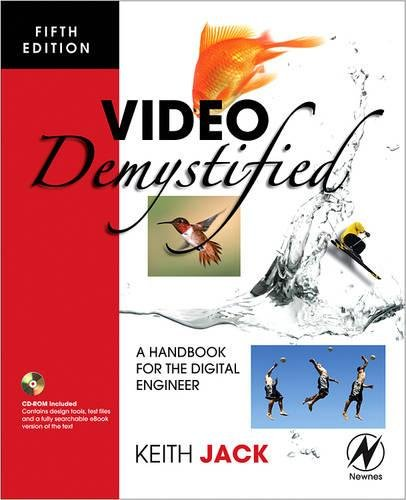Video Demystified By Keith Jack (Director of Product Marketing, Sigma Designs, Fremont, CA, USA)