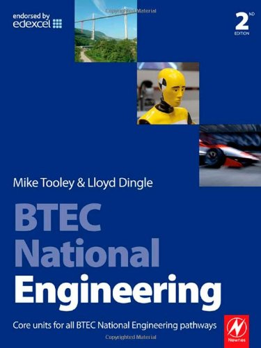 BTEC National Engineering: Core units for all BTEC National Engineering pathways By Mike Tooley (former Vice Principal at Brooklands College, UK)