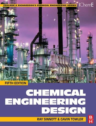 Chemical Engineering Design: SI edition (Chemical Engineering Series) By Gavin Towler