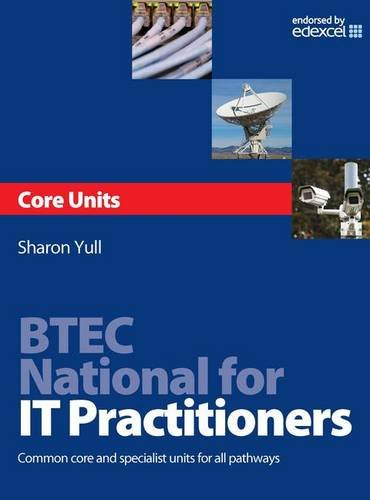 Btec National for IT Practitioners: Core Units: Common Core and Specialist Units for All Pathways by Sharon Yull