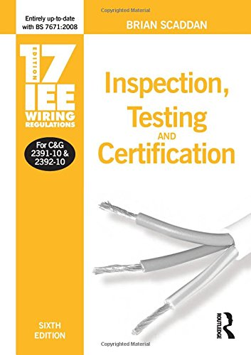 17th Edition Iee Wiring Regulations  Inspection  Testing And Certification By Brian Scaddan