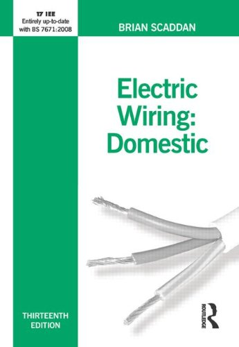 Electric Wiring for Domestic Installers (Electric Wiring: Domestic) By Brian Scaddan (formerly of Brian Scaddan Associates, UK)