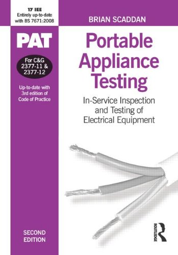 PAT: Portable Appliance Testing: In-Service Inspection and Testing of Electrical Equipment by Brian Scaddan