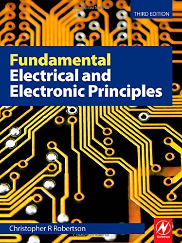 Fundamental Electrical and Electronic Principles By Christopher Robertson