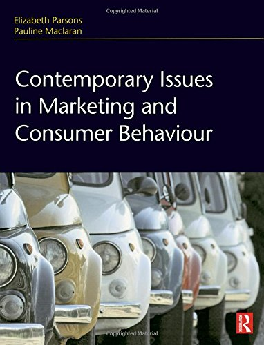 Contemporary Issues in Marketing and Consumer Behaviour By Elizabeth Parsons